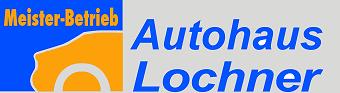 Logo von Autohaus Lochner Inhaber: Karin Lochner e. K.